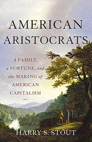 AMERICAN ARISTOCRATS by Harry S. Stout