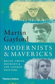 MODERNISTS AND MAVERICKS by Martin Gayford