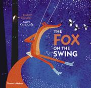 THE FOX ON THE SWING by Evelina Daciute