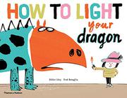 HOW TO LIGHT YOUR DRAGON by Didier Lévy