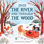 OVER THE RIVER AND THROUGH THE WOOD by Emma Randall