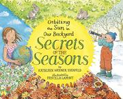 SECRETS OF THE SEASONS by Kathleen Weidner Zoehfeld