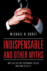 INDISPENSABLE AND OTHER MYTHS by Michael B. Dorff