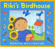 RIKI'S BIRDHOUSE by Monica Wellington