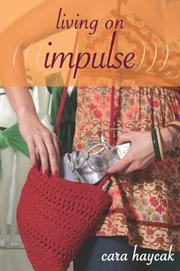 LIVING ON IMPULSE by Cara Haycak