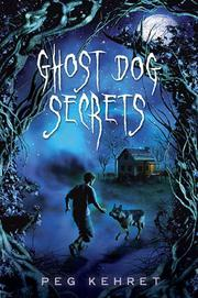 GHOST DOG SECRETS by Peg Kehret