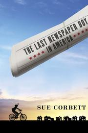 THE LAST NEWSPAPER BOY IN AMERICA by Sue Corbett
