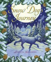 SNOW DOG'S JOURNEY by Loretta Krupinski