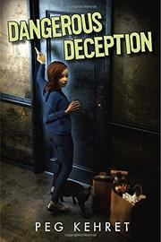 DANGEROUS DECEPTION by Peg Kehret
