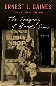 THE TRAGEDY OF BRADY SIMS  by Ernest J. Gaines