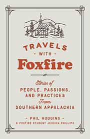 TRAVELS WITH FOXFIRE by Phil Hudgins