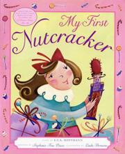 MY FIRST NUTCRACKER by E.T.A. Hoffman