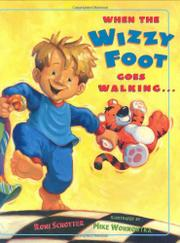 Book Cover for WHEN THE WIZZY FOOT GOES WALKING...