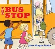 THE BUS STOP by Janet Morgan Stoeke