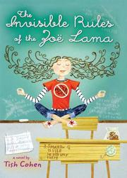 THE INVISIBLE RULES OF THE ZOË LAMA by Tish Cohen
