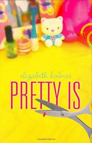 PRETTY IS by Elizabeth Holmes