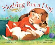 NOTHING BUT A DOG by Bobbi Katz