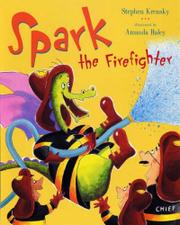 SPARK THE FIREFIGHTER by Stephen Krensky