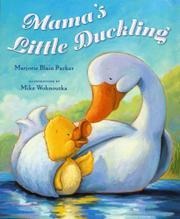 MAMA'S LITTLE DUCKLING by Marjorie Blain Parker