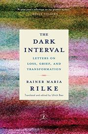 THE DARK INTERVAL by Rainer Maria Rilke