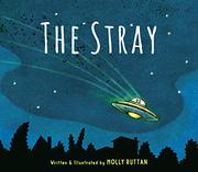 THE STRAY by Molly Ruttan