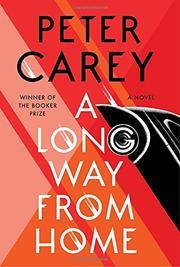 A LONG WAY FROM HOME by Peter Carey