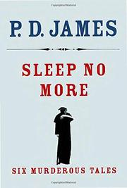 SLEEP NO MORE by P.D. James