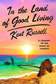IN THE LAND OF GOOD LIVING by Kent Russell