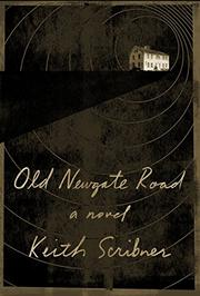 OLD NEWGATE ROAD by Keith Scribner