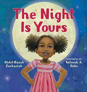 THE NIGHT IS YOURS by Abdul-Razak Zachariah