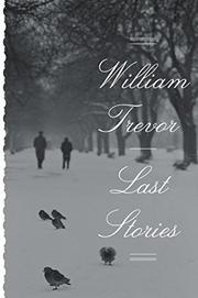 LAST STORIES by William Trevor