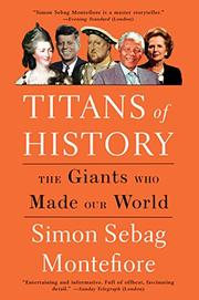 TITANS OF HISTORY by Simon Sebag Montefiore
