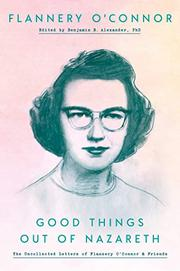 GOOD THINGS OUT OF NAZARETH by Flannery O'Connor