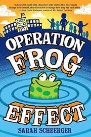 OPERATION FROG EFFECT by Sarah Lynn Scheerger