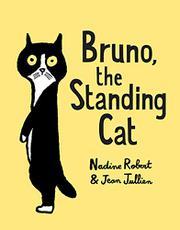 BRUNO, THE STANDING CAT by Nadine Robert
