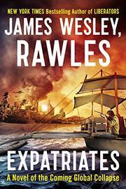 EXPATRIATES by James Wesley, Rawles