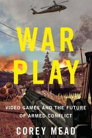 WAR PLAY by Corey Mead