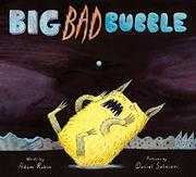 BIG BAD BUBBLE by Adam Rubin