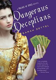 DANGEROUS DECEPTIONS by Sarah Zettel