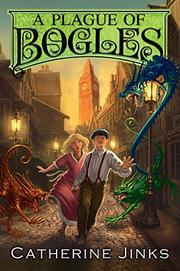 A PLAGUE OF BOGLES by Catherine Jinks