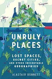 UNRULY PLACES by Alastair Bonnett