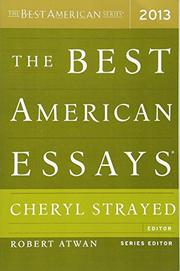 THE BEST AMERICAN ESSAYS 2013 by Cheryl Strayed