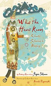 WHAT THE HEART KNOWS by Joyce Sidman