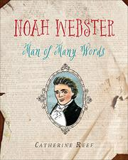 NOAH WEBSTER by Catherine Reef