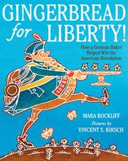 GINGERBREAD FOR LIBERTY! by Mara Rockliff