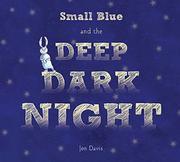 SMALL BLUE AND THE DEEP DARK NIGHT by Jon Davis