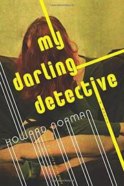 MY DARLING DETECTIVE by Howard Norman