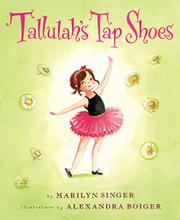 TALLULAH'S TAP SHOES by Marilyn Singer