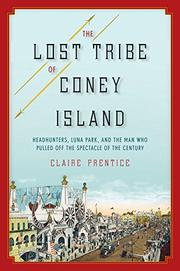 THE LOST TRIBE OF CONEY ISLAND by Claire Prentice