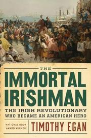 THE IMMORTAL IRISHMAN by Timothy Egan